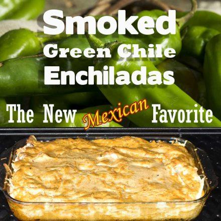 Smoked Green Chile Enchiladas